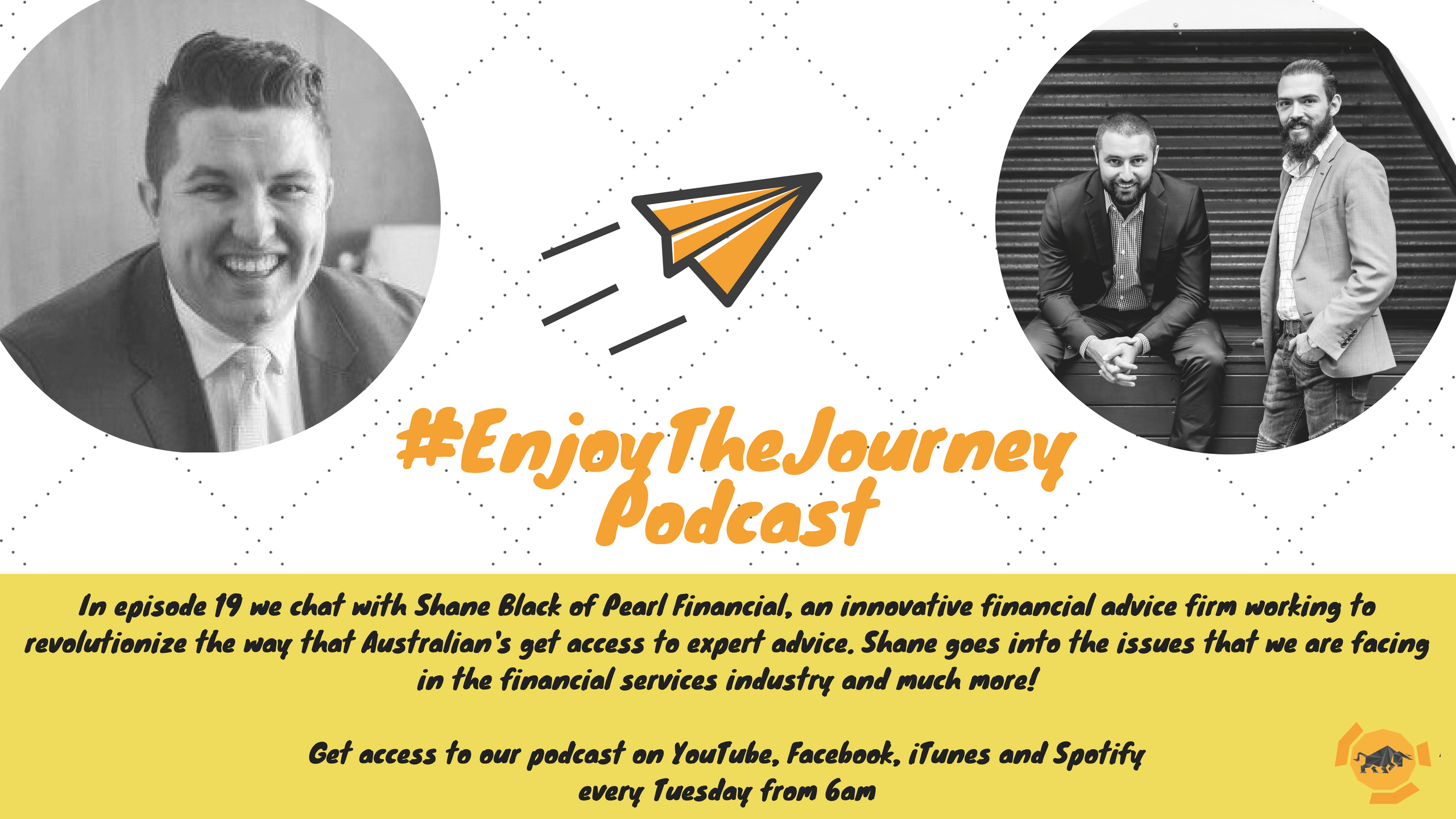 #EnjoyTheJourney Podcast Ep19 – Shane Black on issues that we are facing in the financial services industry